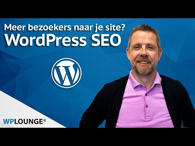 WordPress SEO: dé tutorial voor een hogere Google ranking!