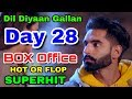 Dil diyaan Gallan Box Office Collection Day 28 | Punjabi Movie | Hit Or Flop