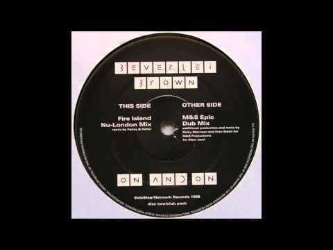 (1996) Beverlei Brown - On And On [Fire Island Nu-London RMX]