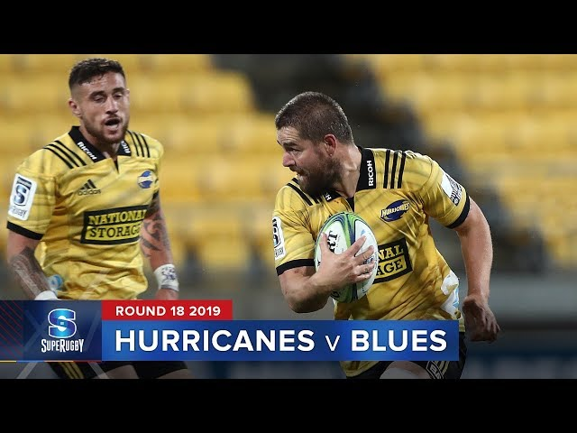 Hurricanes v Blues | Super Rugby 2019 Rd 18 Highlights