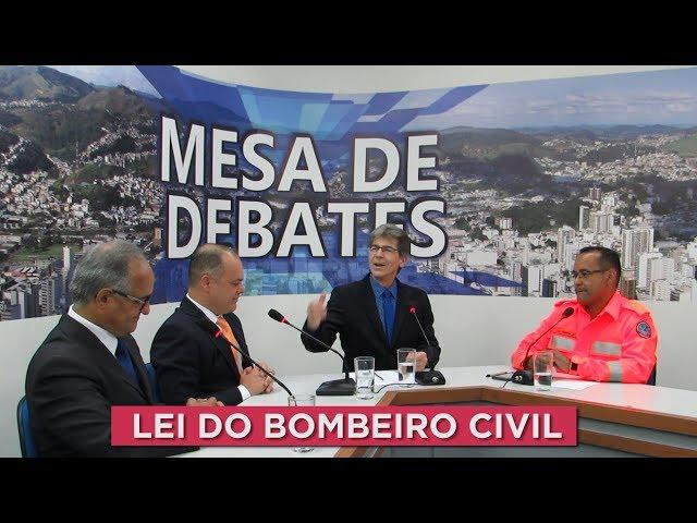 LEI DO BOMBEIRO CIVIL   MESA DE DEBATES - 24-10