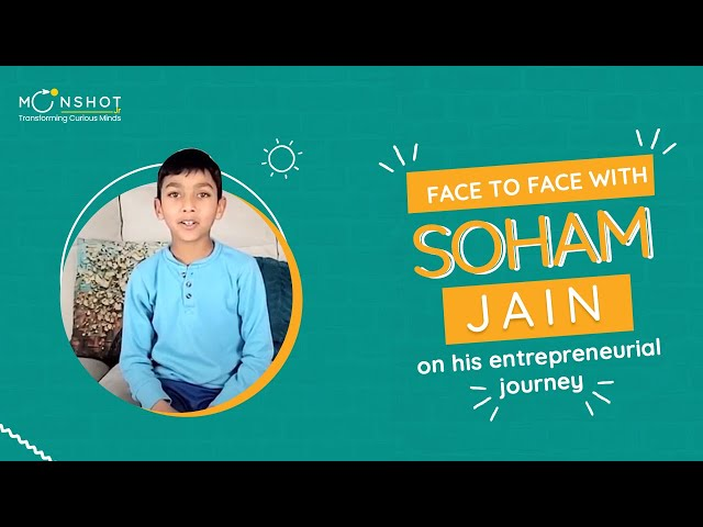 Face to Face with Soham Jain on his Entrepreneurial Journey