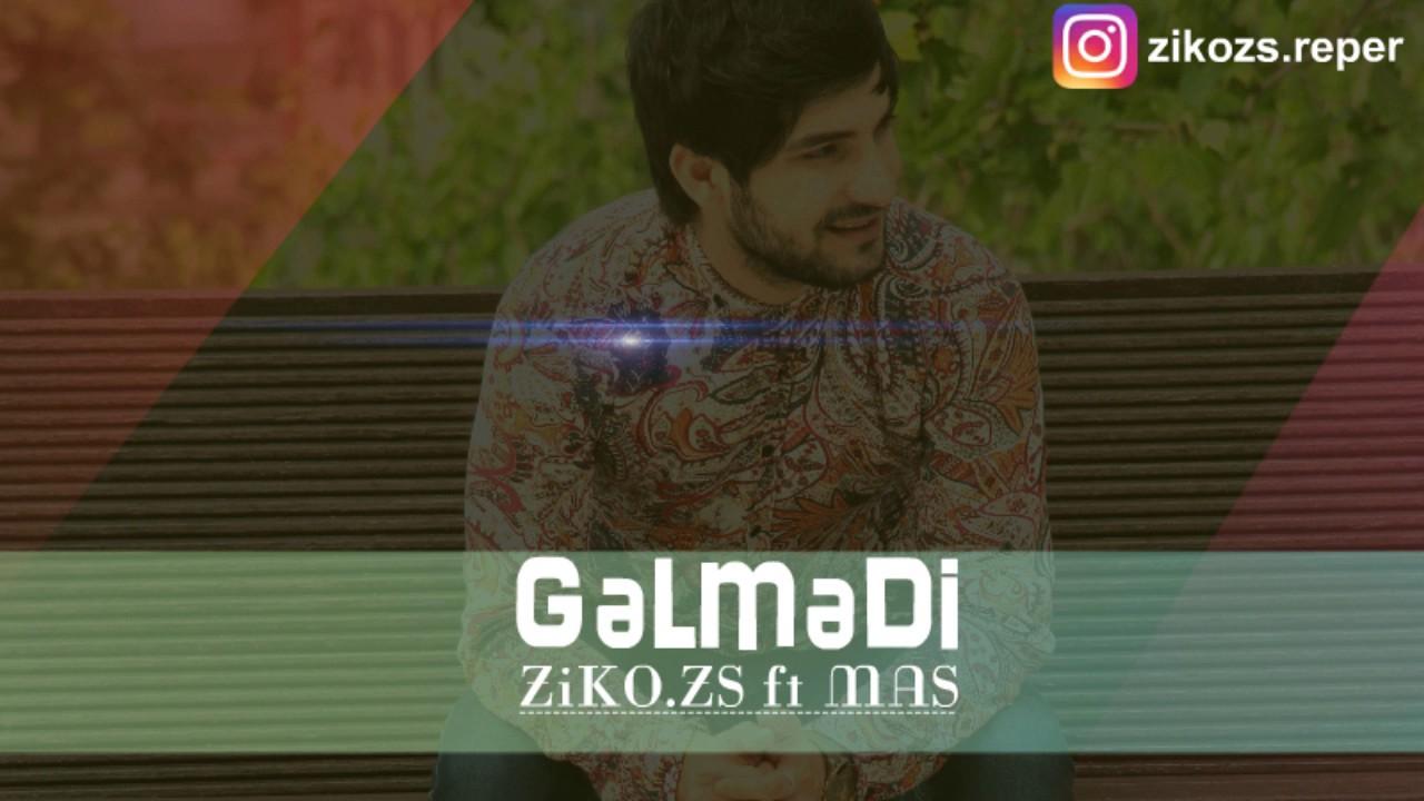 ZikoZs - Gəlmədi  ( ft MAS )