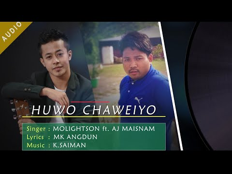 Huwo Chaweiyo || Molightson Ft. AJ Maisnam || Official Maring Audio Song Release 2018