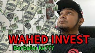 Berbaloikah labur di Wahed Invest ??