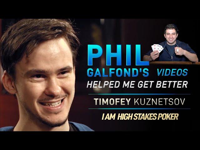 Timofey Kuznetsov - Phil Galfond Helped me get Better at Poker