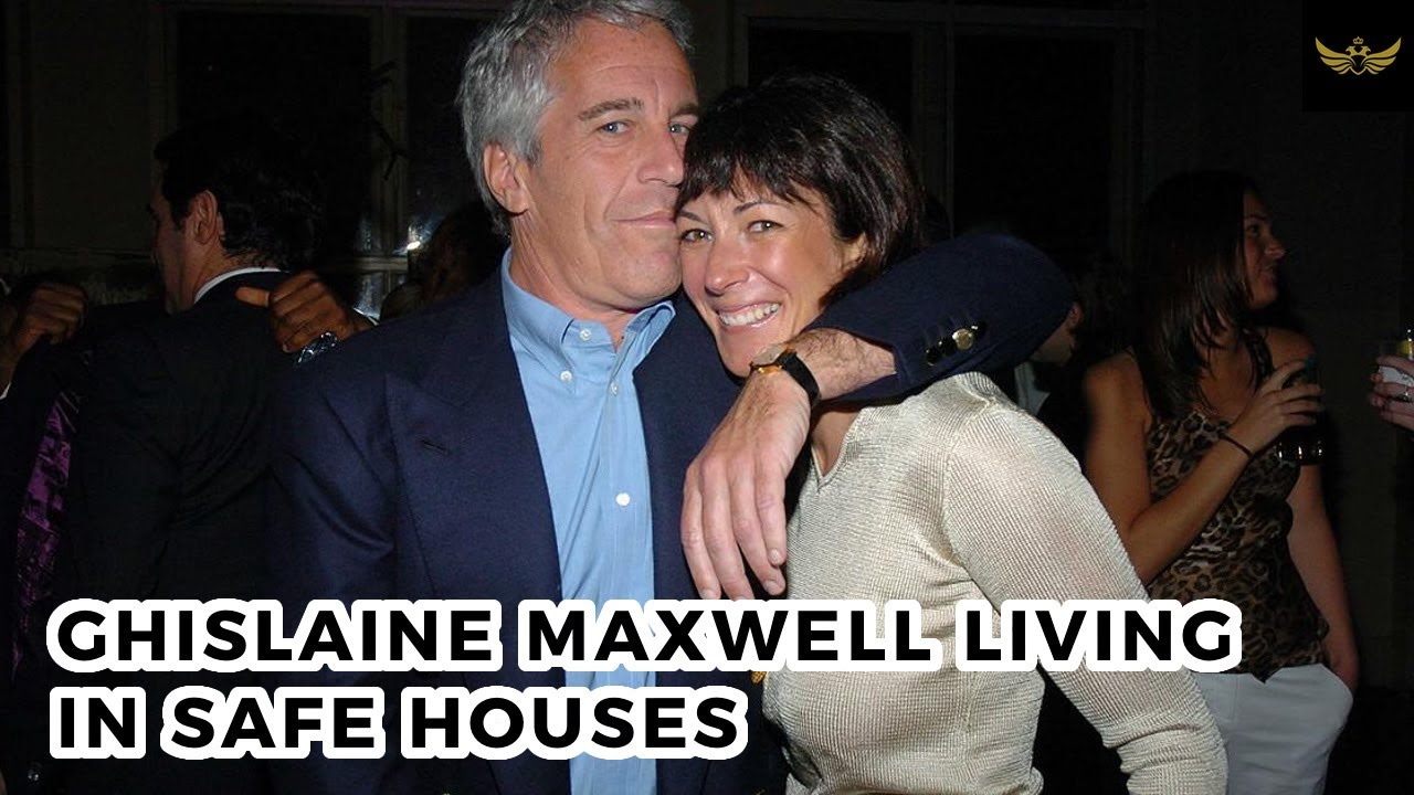 Ghislaine Maxwell, protected and living in safe houses