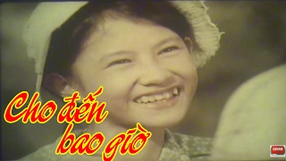 Cho Đến Bao Giờ Full HD | Phim Việt Nam Cũ Hay Nhất