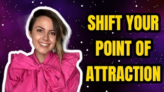 SHIFT YOUR POINT OF ATTRACTION ✨ What the Law of Attraction is responding to!