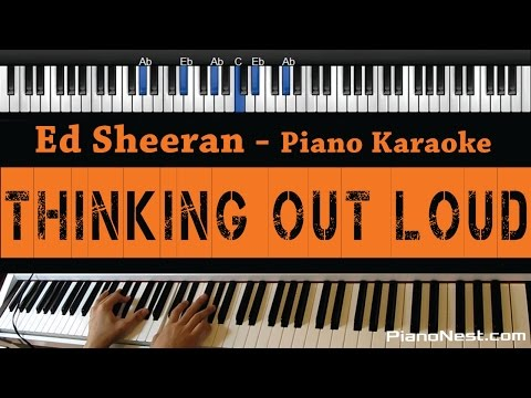 Ed Sheeran - Thinking Out Loud - Piano Karaoke / Sing Along / Cover with Lyrics