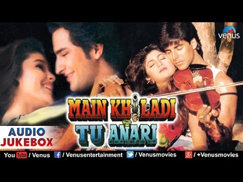 Main Khiladi Tu Anari Audio Jukebox  Akshay Kumar, Saif Ali Khan, Shilpa Shetty