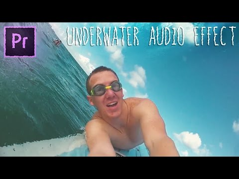 How to UNDERWATER Audio Sound Effect | Adobe Premiere Pro CC 2017 Tutorial