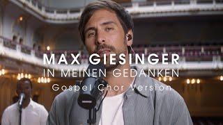 Max Giesinger - In meinen Gedanken (Gospel Chor Version)