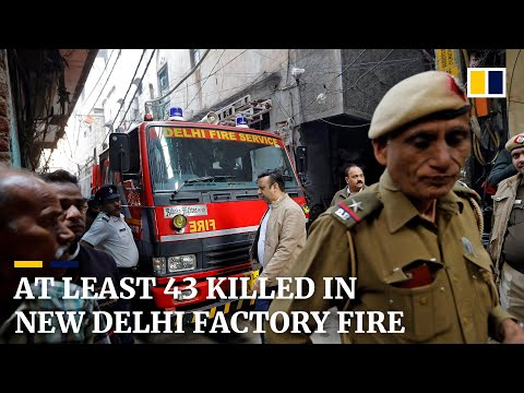 At least 43 killed in New Delhi factory fire