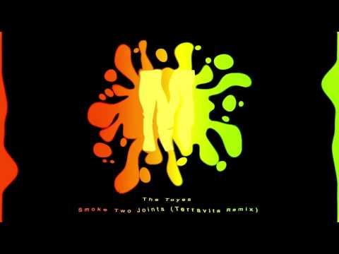 The Toyes  Smoke Two Joints Terravita Remix