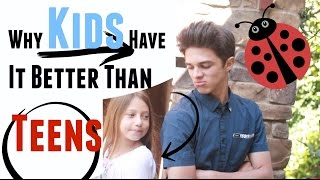 Why Kids Have it Better Than Teenagers | Brent Rivera