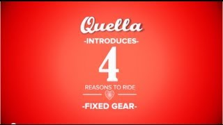 Quella - '4 Reasons to Ride Fixed Gear'