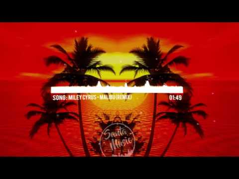 Miley Cyrus - Malibu [The best Remix]