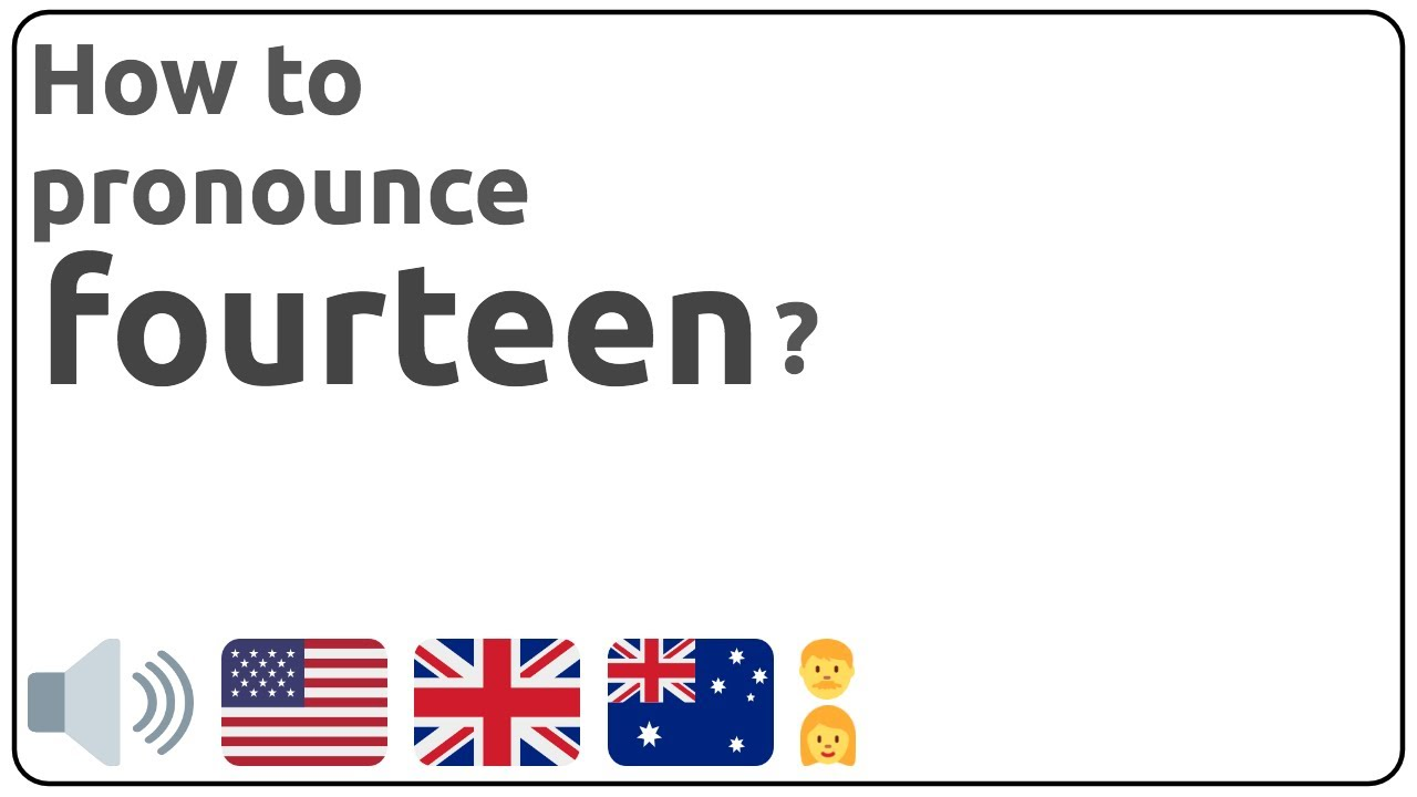 How to pronounce fourteen in english?