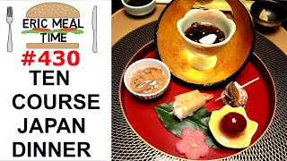 10 Course Japanese Dinner - Eric Meal Time #430