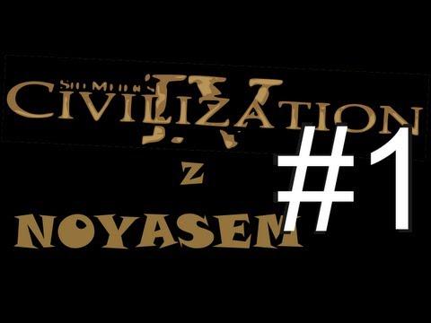 Civilization IV z Noyasem PL [Epizod 1]