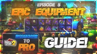 MapleStory 2 - Beginner to Pro Guide Episode Five - Epic Equipment Guide