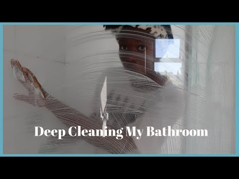 DEEP CLEANING MY BATHROOM   WAS MUCH NEEDED  SOUTH AFRICAN YOUTUBER