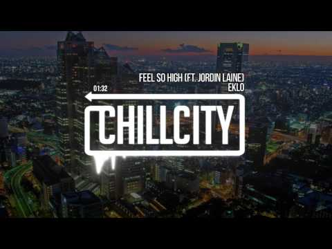 Eklo - Feel So High (Ft. Jordin Laine)