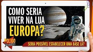 Como Seria Morar em Europa, Lua de Júpiter? | PoligoPocket