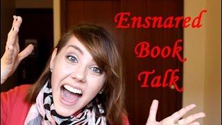 Ensnared ~ Book Talk