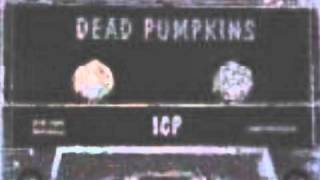 """Dead Pumpkins"" by Insane Clown Posse"