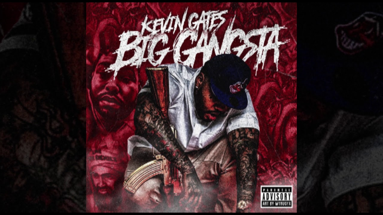 Kevin Gates Big Gangsta Official Audio Youtube
