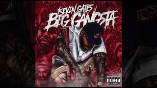 Kevin Gates - Big Gangsta [ Audio]