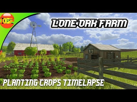 Farming simulator 17  Lone Oak farm Gameplay#2  Planting Crops Timelapse!
