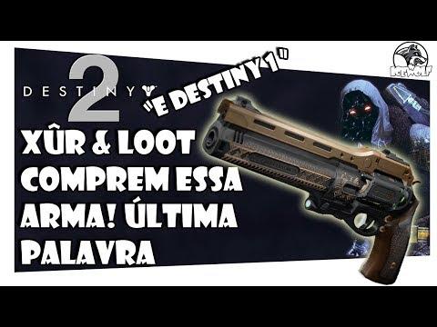 DESTINY 1&2 XÛR & LOOT #23   COMPREM ESSA ARMA! ÚLTIMA PALAVRA