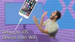 Debug to iOS Devices Over Wi-Fi | The Xamarin Show