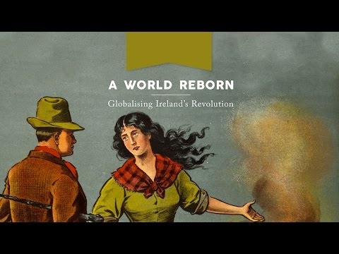 A World Reborn: Globalizing Ireland's Revolution