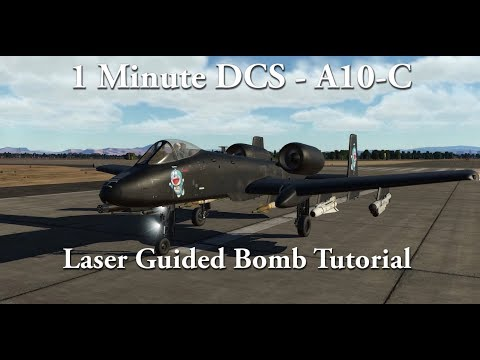 1 Minute DCS - A10C - Laser Guided Bomb Tutorial : hoggit