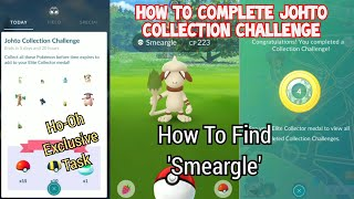 How to Complete 'Johto Collection Challenge' | How To Find Smeargle In Pokemon GO