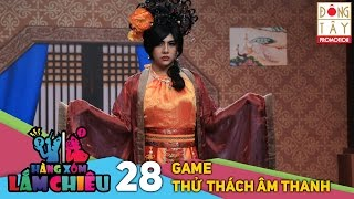hang xom lam chieu  tap 28  game thu thach am thanh