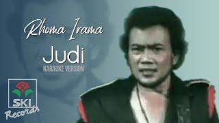Rhoma Irama - Judi (Karaoke Version)