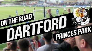 On The Road - DARTFORD FC @ PRINCES PARK