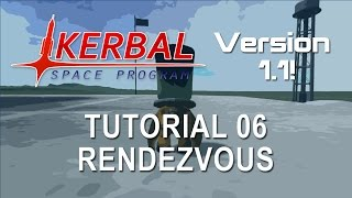 Kerbal Space Program 1.1 Tutorial 06 - Rendezvous and Docking