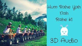 Hum Rahe Ya Na Rahe kal | 3D Audio | Friendship Day | Surround Sound | Use Headphones 👾