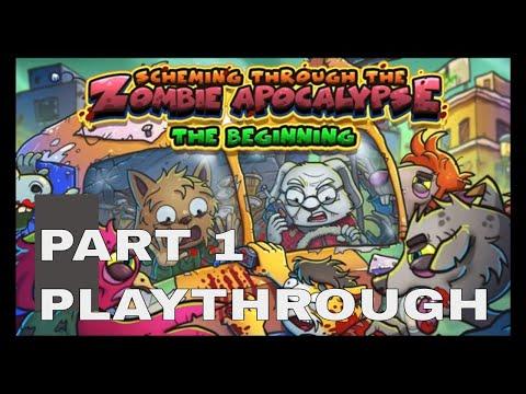 Scheming Through The Zombie Apocalypse: The Beginning Part 1 |