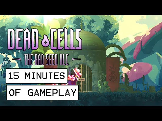 Dead Cells The Bad Seed DLC 15 Minutes Of Gameplay