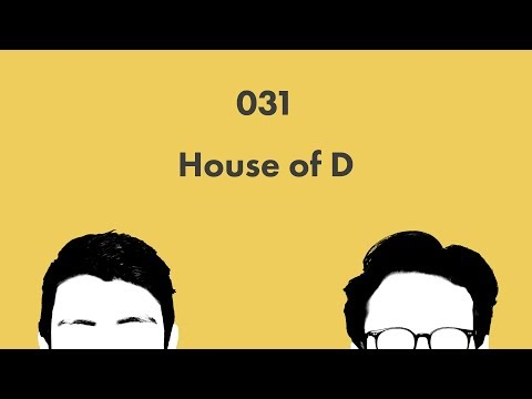 Wikicast 031: House of D