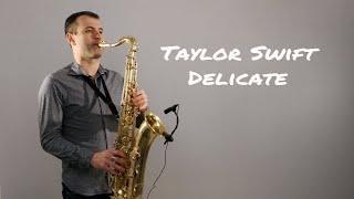 Taylor Swift - Delicate [Saxophone Cover] by Juozas Kuraitis