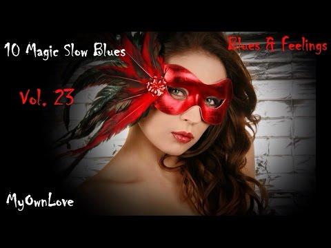 Blues & Feelings ~10 Magic Slow Blues. Vol.23
