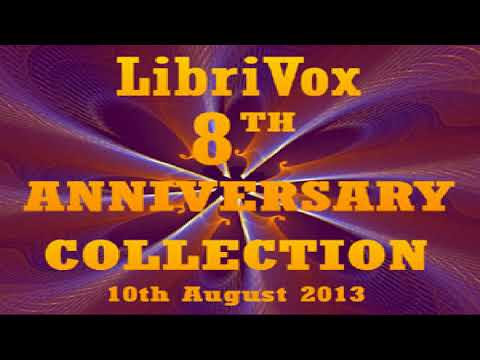 LibriVox 8th Anniversary Collection | Various | Essays & Short Works, Music, Poetry, Science | 1/12